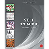 Self on Audio: The Collected Audio Design Articles of Douglas Self