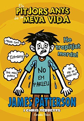 Els pitjors anys de la meva vida 7. He trepitjat merda (Catalan Edition) por James Patterson