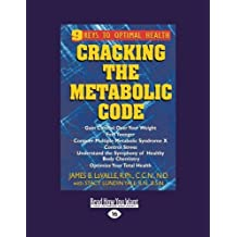 Cracking the Metabolic Code (Volume 1 of 3): 9 Keys to Optimal Health by James B. LaValle (2013-07-01)