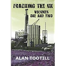 Fracking The UK - Volumes 1 and 2