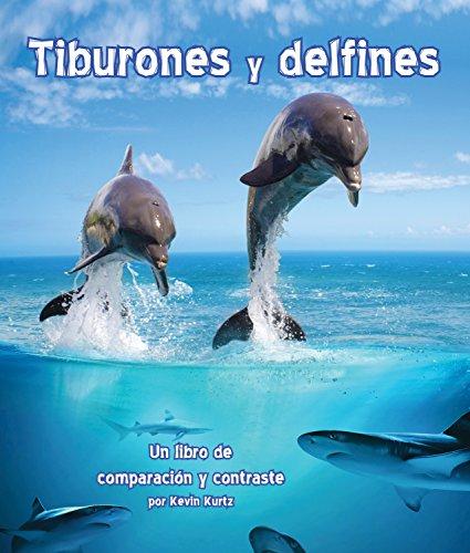 Tiburones y Delfines: Un Libro de Comparacin y Contraste (Arbordale Collection) por Kevin Kurtz
