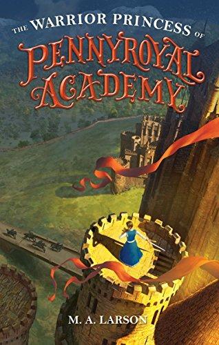 Warrior Princess of Pennyroyal Academy, The