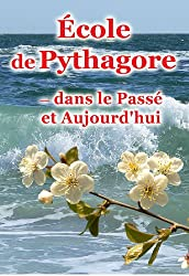 École de Pythagore - dans le Passé et Aujourd'hui