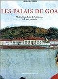 Les Palais de Goa - Modèles et typologie de l'architecture civile indo-portugaise
