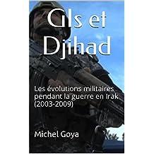 GIs et Djihad: Les évolutions militaires pendant la guerre en Irak (2003-2009) (Nouveaux conflits)