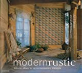 Modernrustic: Natural Ideas for a Contemporary Lifestyle