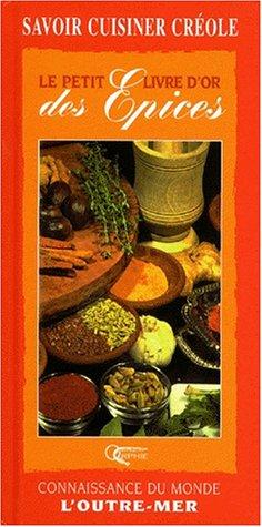 Outre-mer : Le petit livre d'or des épices