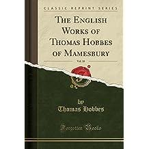 The English Works of Thomas Hobbes of Mamesbury, Vol. 10 (Classic Reprint)