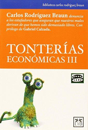 Tonterías económicas III (biblioteca carlos rodríguez braun) por Carlos Rodríguez Braun