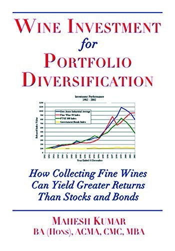 Bench Stock (Wine Investment for Portfolio Diversification: How Collecting Fine Wines Can Yield Greater Returns Than Stocks and Bonds by Mahesh Kumar BA ACMA ATT CMC MBA (2010-02-01))