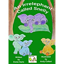An Irrelephant Called Snelly (Snelly's Misadventures Book 1) (English Edition)
