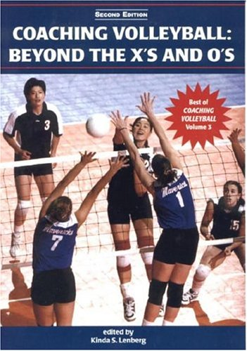 Coaching Volleyball: Beyond the X's And O's (Best of Coaching Volleyball)