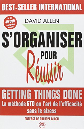 S'organiser pour russir : Getting Things Done