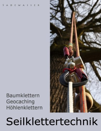 Seilklettertechnik: Baumklettern, Geocaching, Höhlenklettern