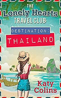 Destination Thailand (The Lonely Hearts Travel Club, Book 1) by [Colins, Katy]