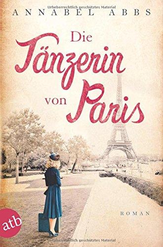 Abbs, Annabel: Die Tänzerin von Paris