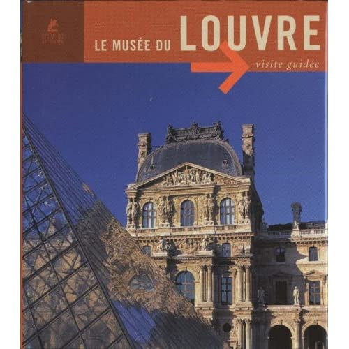 LE MUSEE DU LOUVRE VISITE GUIDEE