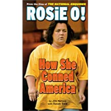 Rosie O!: How She Conned America