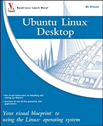 Ubuntu Linux: Your visual blueprint to using the Linux operating system by Ric Shreves (2009-03-30)