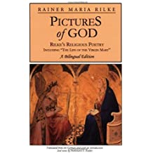 Pictures of God:  Rilke's Religious Poetry, including 'The Life of the Virgin Mary'