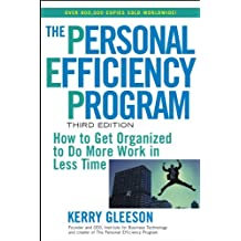 The Personal Efficiency Program: How to Get Organized to Do More Work in Less Time