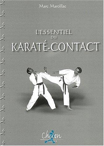 L'essentiel du karaté-contact. Technique et combat
