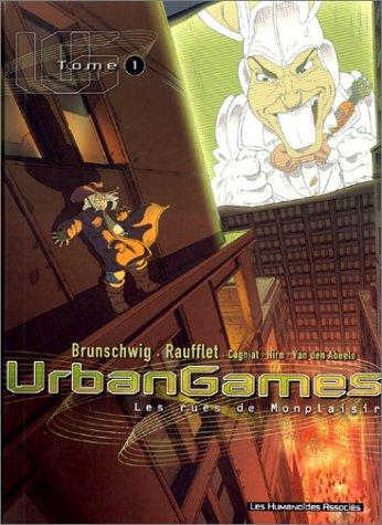 Urbangames, tome 1 : Les rues de Monplaisir par Laurent Hirn