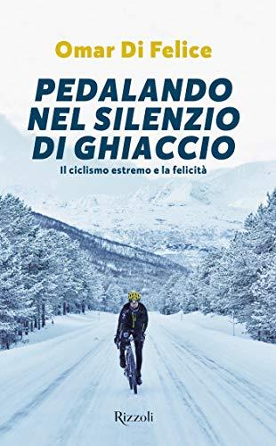 Pedalando nel silenzio di ghiaccio (Italian Edition)