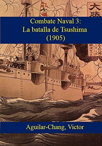 Combate-Naval 3: Barcos, blindaje y armamento (1805 - 1905 d.C.): La batalla de Tsushima (1905) por Victor Aguilar-Chang