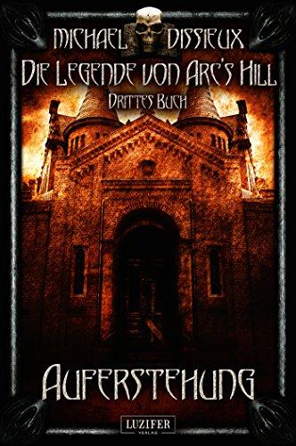 Buchseite und Rezensionen zu 'Auferstehung (Die Legende von Arc's Hill 3)' von Michael Dissieux
