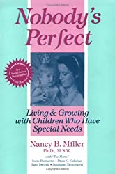 Nobody's Perfect: Living and Growing with Children Who Have Special Needs