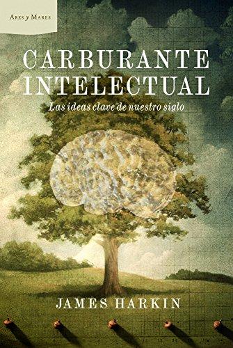 carburante-intelectual-las-ideas-clave-de-nuestro-siglo