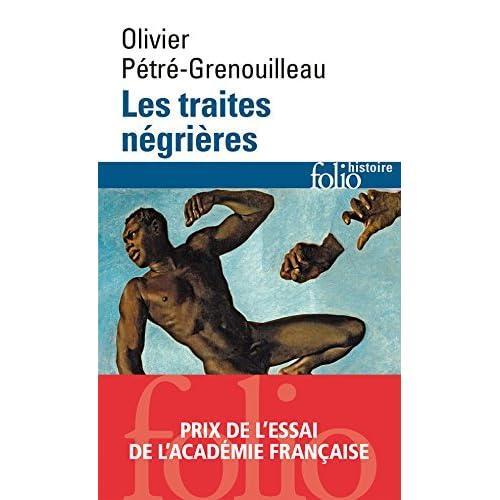 Les traites négrières. Essai d'histoire globale (Folio Histoire t. 148)