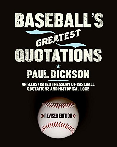 Baseball's Greatest Quotations Rev. Ed.: An Illustrated Treasury of Baseball Quotations and Historical Lore by Paul Dickson (2008-02-19) par Paul Dickson