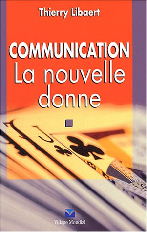 Communication : La nouvelle donne par Thierry Libaert