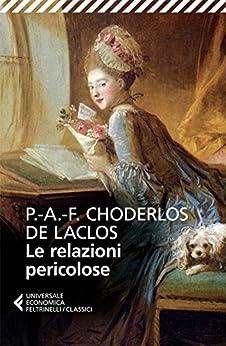 Le relazioni pericolose (Universale economica. I classici) (Italian Edition) by [de Laclos, P.-A.-F. Choderlos]