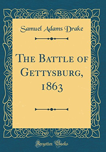 The Battle of Gettysburg, 1863 (Classic Reprint)