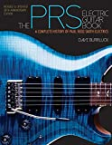 The PRS Electric Guitar Book: A Complete History of Paul Reed Smith Electrics