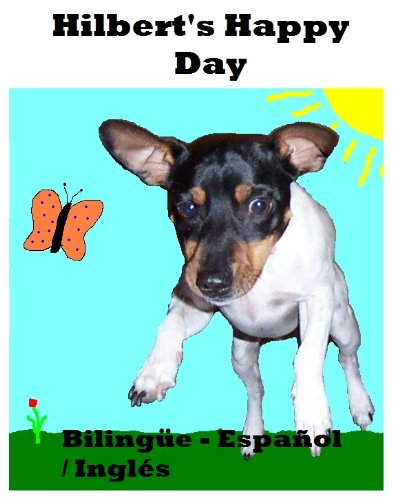 Hilbert's Happy Day (Bilingual English/Español) (Hilbert (Bilingual English/Español) nº 1) por The Rat Dog Pack