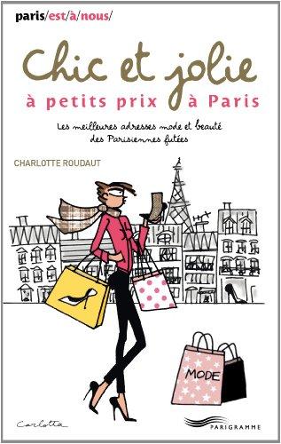 Chic et jolie à petits prix à Paris 2014