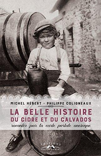 La belle histoire du cidre et du calvados racontée par la carte postale ancienne