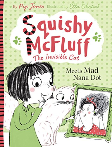 Squishy McFluff: Meets Mad Nana Dot (Squishy Mcfluff the Invisible Cat, Band 3)