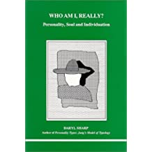 Who Am I, Really?: Personality, Soul and Individuation