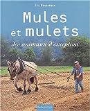 Mules et mulets - Animaux d'exception