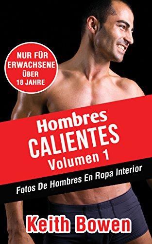 Hombres Calientes Volumen 1: Fotos De Hombres En Ropa Interior (English  Edition) De
