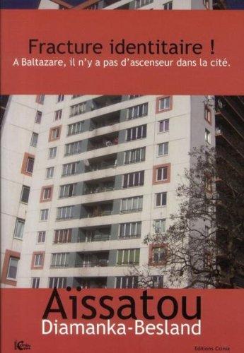 Fracture Identitaire ! a Baltazare, Il N'Y a Pas d'Ascenseur Dans la Cite.