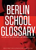 Berlin School Glossary: An ABC of the New Wave in German Cinema