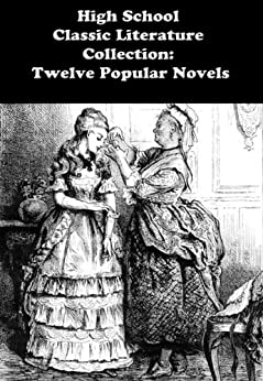 HIGH SCHOOL CLASSIC LITERATURE COLLECTION:: Middlemarch, Frankenstein, Crime and Punishment, Emma, Jane Eyre, And Many More... (English Edition) par [DICKENS, CHARLES, CHAUCER, GEOFFREY, DOSTOEVSKY, FYODOR, DE CERVANTES, MIGUEL, AUSTEN, JANE, SHELLEY, MARY W., SWIFT, JONATHAN, SHAKESPEARE, WILLIAM]