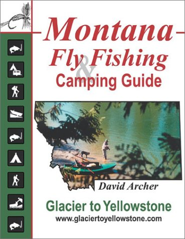Montana Fly Fishing and Camping Guide -