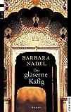 Barbara Nadel: Der gläserne Käfig